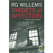 Targets of Affection: A Shelby James Mystery, 9781896951980