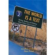 World is a Text, The: The Writing, Reading, and Thinking About Culture and Its Contexts,9780131931985