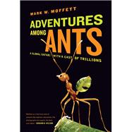 Adventures Among Ants: A Global Safari With a Cast of Trilli..., 9780520261990  