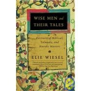 Wise Men and Their Tales : Portraits of Biblical, Talmudic, ..., 9781435291997  