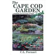The Cape Cod Garden: A Handbook for Successful Planting, 9780971822009