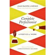 The Complete Perfectionist: A Poetics of Work, 9780983322009