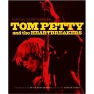 Tom Petty and the Heartbreakers: Runnin' Down a Dream,9780811862011