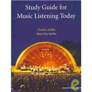 Study Guide for Hoffer's Music Listening Today, 4th