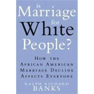 Is Marriage for White People? : How the African American Mar..., 9780525952015  