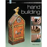 Ceramic Studio: Hand Building, 9781454702016