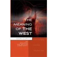 The Meaning of the West: An Apologia for Secular Christianit..., 9780334042020  