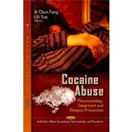 Cocaine Abuse: Pharmacology, Treatment and Relapse Preventio..., 9781619422025