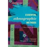 Essential Ethnographic Data Collection Methods Through Observations, Interviews, and Ethnographic Surveys : A Mixed Methods Approach,9780759122031