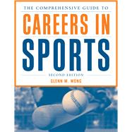 The Comprehensive Guide to Careers in Sports,9781449602031