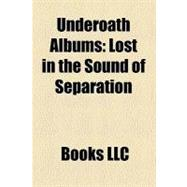 Underoath Albums : Lost in the Sound of Separation