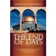 The End of Days Fundamentalism and the Struggle for the Temple Mount