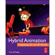 Hybrid Animation : Integrating 2D and 3D Assets, 9780240812052  