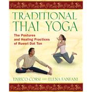 Traditional Thai Yoga : The Postures and Healing Practices o..., 9781594772054