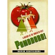Pomodoro! : A History of the Tomato in Italy, 9780231152068  