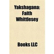 Yakshagan : Faith Whittlesey, 9781156302071  