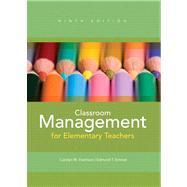 Classroom Management for Elementary Teachers Plus MyEducationLab with Pearson eText -- Access Card Package,9780132982078