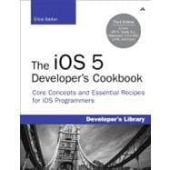 The iOS 5 Developer's Cookbook Core Concepts and Essential Recipes for iOS Programmers