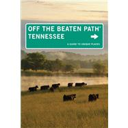Tennessee Off the Beaten Path�, 10th A Guide to Unique Places