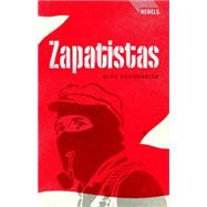 Zapatistas Rebellion from the Grassroots to the Global,9781848132085