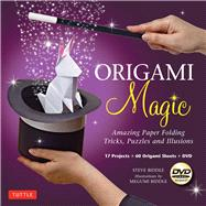 Origami Magic Kit : Amazing Paper Folding Tricks, Puzzles and Illusions,9784805312100