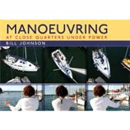 Manoeuvring : At Close Quarters under Power,9781408132111