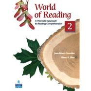 World of Reading 2 A Thematic Approach to Reading Comprehension,9780136002116