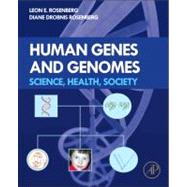 Human Genes and Genomes : Science, Health, Society,9780123852120