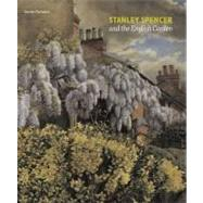 Stanley Spencer and the English Garden, 9781907372124