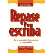 Repase y escriba: Curso avanzado de gram&#225;tica y composici&#243;n, Cuarta Edicin