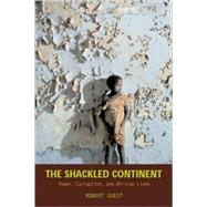 Shackled Continent : Power, Corruption, and African Lives,9781588342140