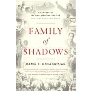 Family of Shadows : A Century of Murder, Memory, and the Arm..., 9780061792144