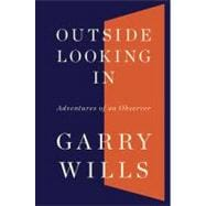 Outside Looking In : Adventures of an Observer, 9780670022144  