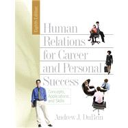 Human Relations for Career and Personal Success : Conceptspplicationsd Skills Value Package (includes Web