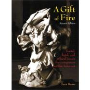Gift of Fire, A: Social, Legal, and Ethical Issues for Computing and the Internet