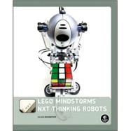 Lego Mindstorms Nxt Thinking Robots: Build a Rubik's Cube So..., 9781593272166  