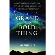 Grand and Bold Thing : An Extraordinary New Map of the Unive..., 9781416552178