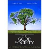 Good Society, The: An Introduction to Comparative Politics,9780321432179