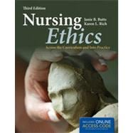 Nursing Ethics: Across the Curriculum and into Practice,9781449622183