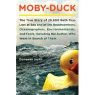 Moby-Duck The True Story of 28,800 Bath Toys Lost at Sea and..., 9780670022199  