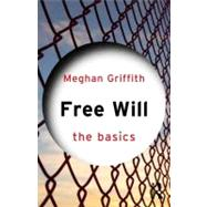 Free Will: The Basics,9780415562201