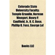 Colorado State University Faculty : Temple Grandin, Norman Wengert, Henry P. Caulfield, Jr. , R. C. Bose, Phillip O. Foss, George Lof