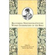 Recovering Nineteenth-century Women Interpreters of the Bibl..., 9781589832206