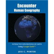 Encounter Human Geography Interactive Explorations of Earth Using Google Earth