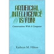 Artificial Intelligence Is Fun! : Conversations with A Compu..., 9781425772208