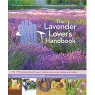 The Lavender Lover's Handbook: The 100 Most Beautiful and Fr..., 9781604692211
