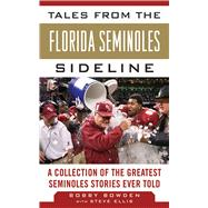 Tales from the Florida Seminoles Sideline : A Collection of ..., 9781613212219
