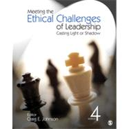Meeting the Ethical Challenges of Leadership : Casting Light or Shadow