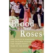Blood and Roses : One Family's Struggle and Triumph During t..., 9780007162222