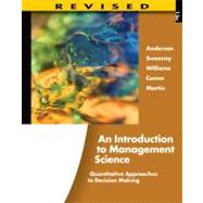 An Introduction to Management Science Quantitative Approaches to Decision Making, Revised (with Microsoft Project and Printed Access Card)